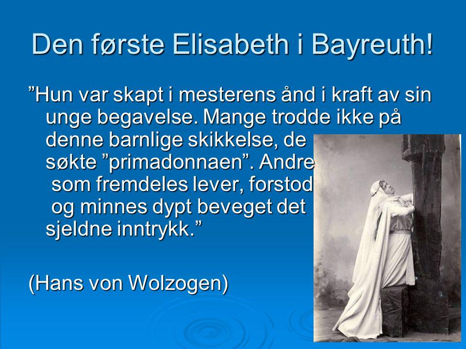 Den første Elisabeth i Bayreuth!