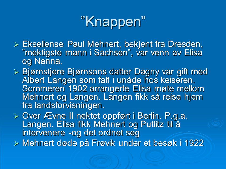 Knappen Eksellense Paul Mehnert, bekjent fra Dresden, mektigste mann i Sachsen , var venn av Elisa og Nanna.