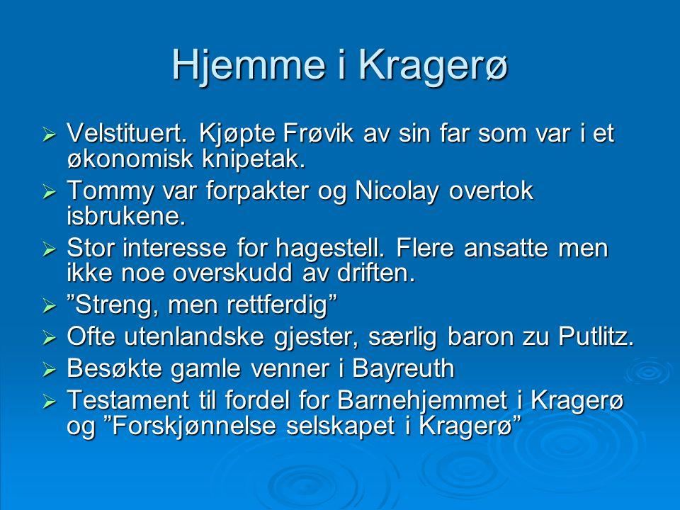 Hjemme i Kragerø Velstituert. Kjøpte Frøvik av sin far som var i et økonomisk knipetak. Tommy var forpakter og Nicolay overtok isbrukene.