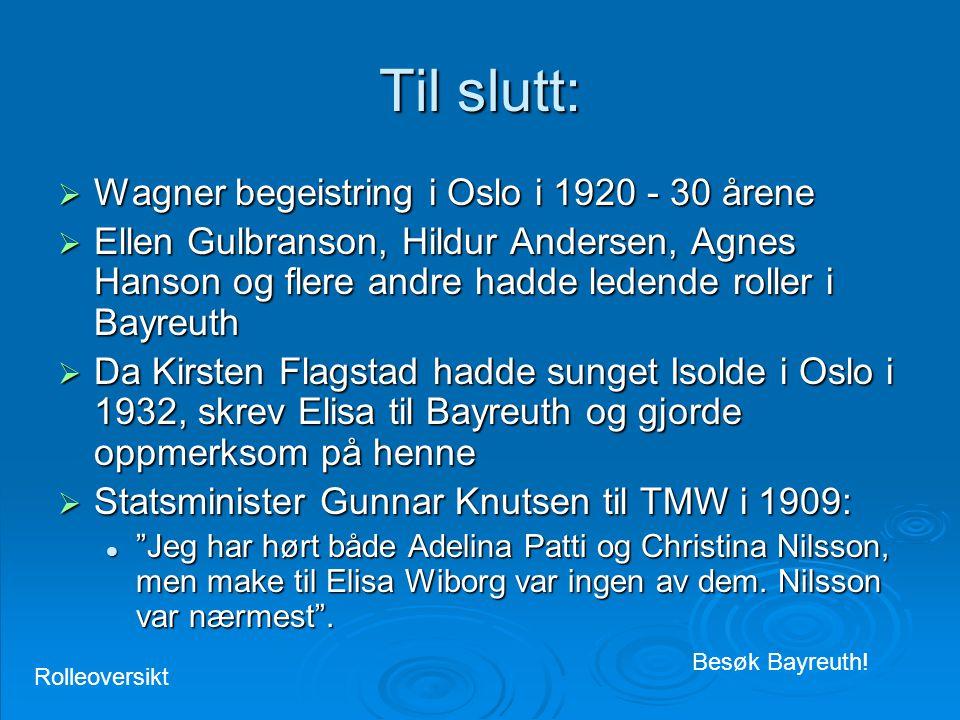 Til slutt: Wagner begeistring i Oslo i 1920 - 30 årene