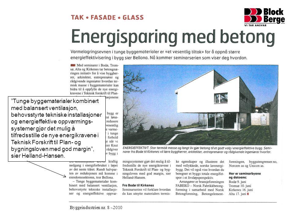 Tunge byggematerialer kombinert med balansert ventilasjon, behovsstyrte tekniske installasjoner og energieffektive oppvarmings-systemer gjør det mulig å tilfredsstille de nye energikravene i Teknisk Forskrift til Plan- og bygningsloven med god margin , sier Helland-Hansen.