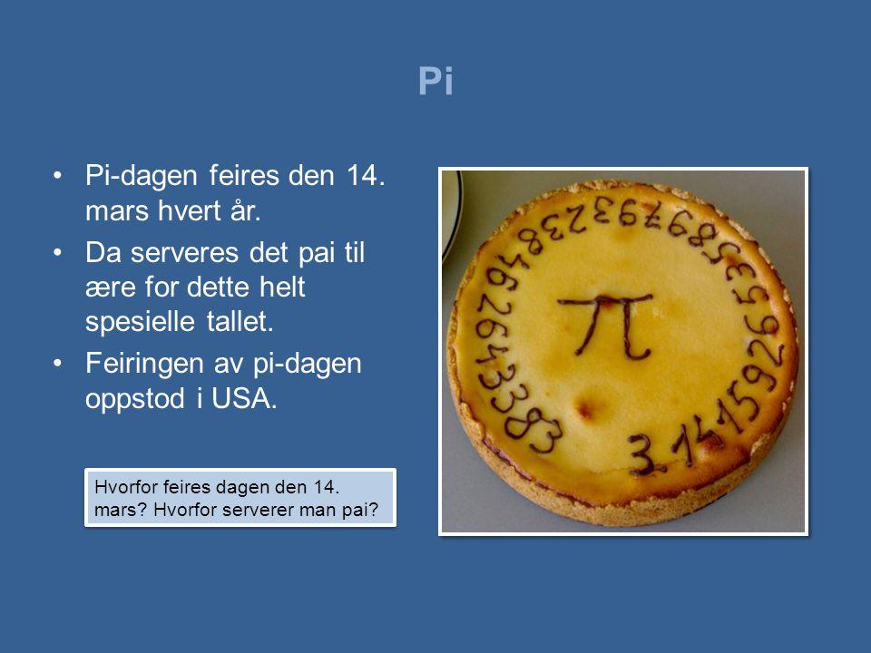 Pi Pi-dagen feires den 14. mars hvert år.