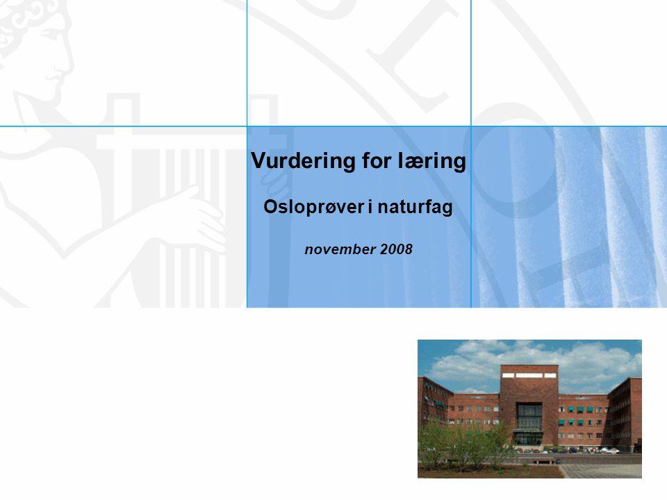 Vurdering for læring Osloprøver i naturfag november 2008