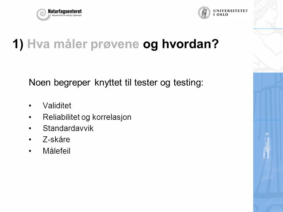1) Hva måler prøvene og hvordan