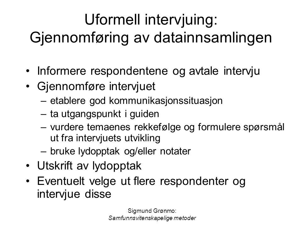 Uformell intervjuing: Gjennomføring av datainnsamlingen