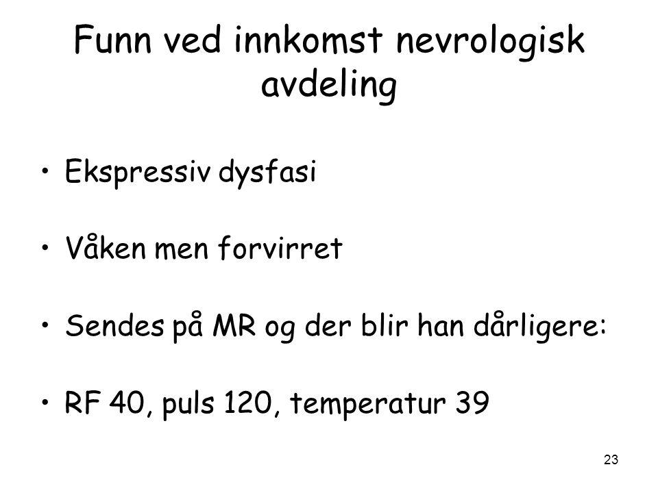 Funn ved innkomst nevrologisk avdeling