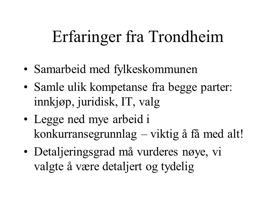 Erfaringer fra Trondheim