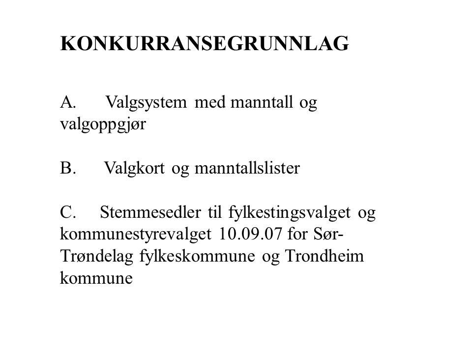 KONKURRANSEGRUNNLAG A. Valgsystem med manntall og valgoppgjør
