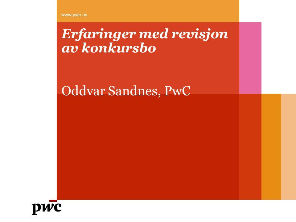 Erfaringer med revisjon av konkursbo Oddvar Sandnes, PwC