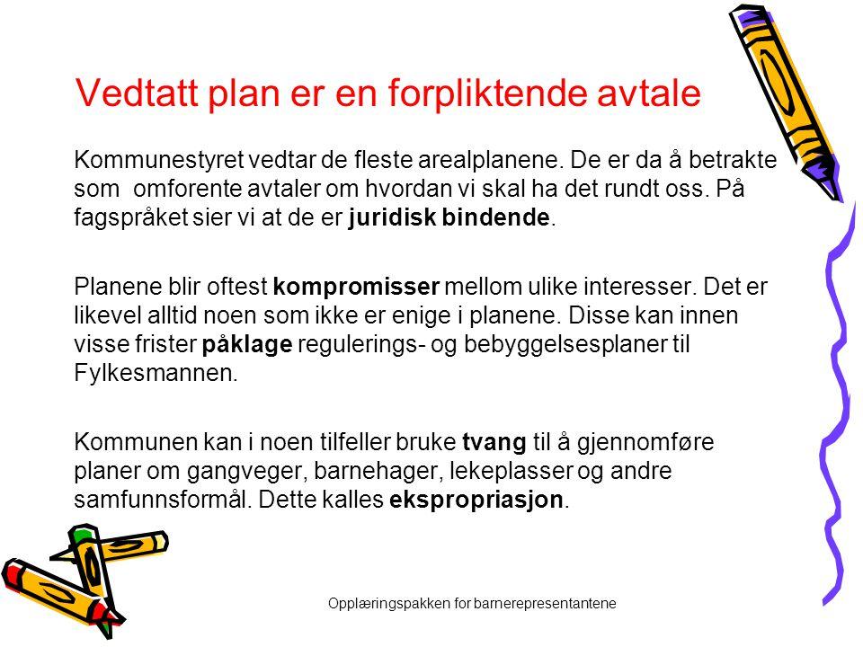 Vedtatt plan er en forpliktende avtale