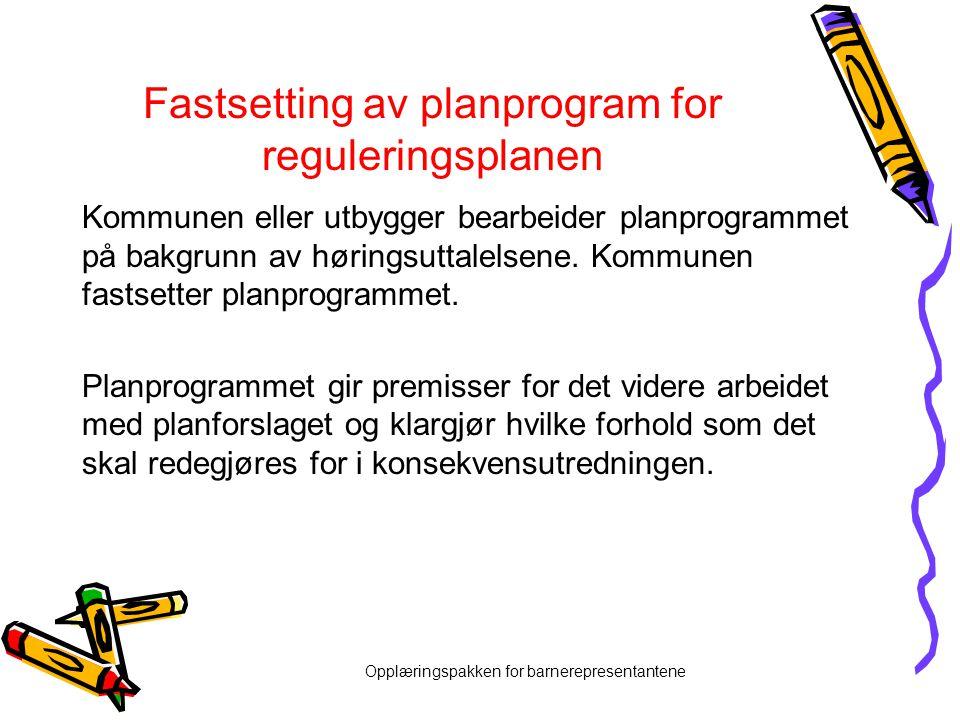 Fastsetting av planprogram for reguleringsplanen