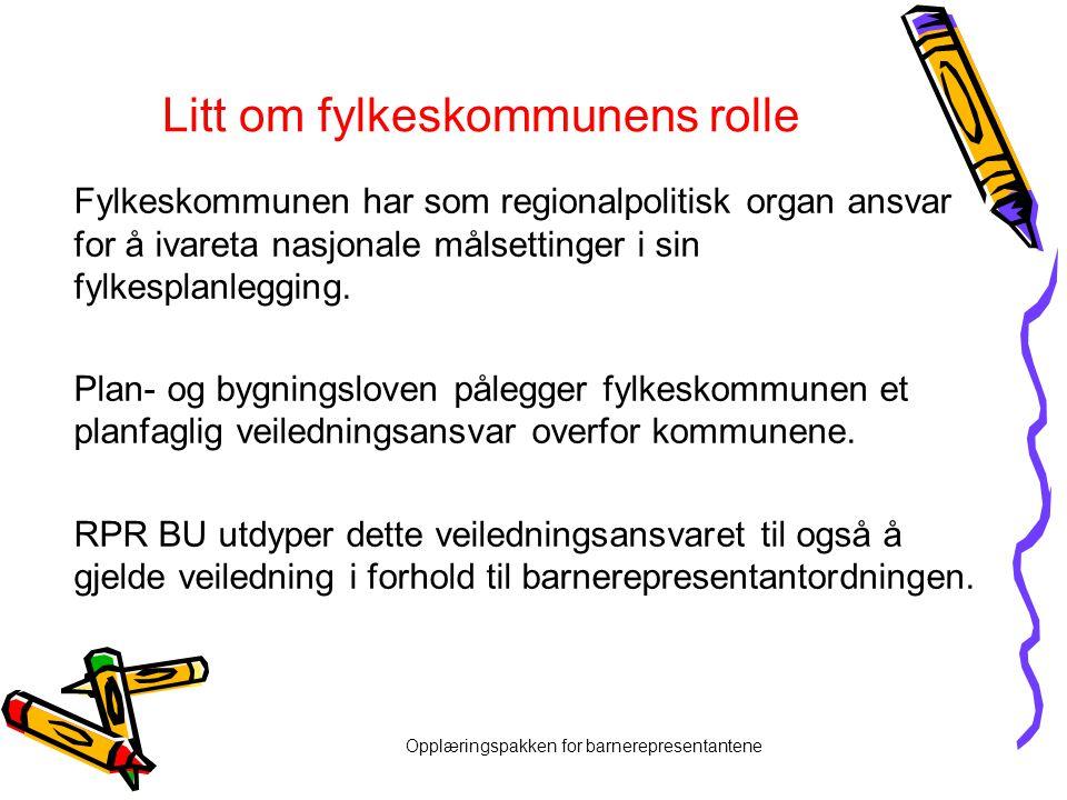 Litt om fylkeskommunens rolle