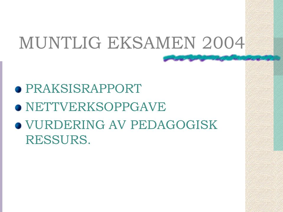 MUNTLIG EKSAMEN 2004 PRAKSISRAPPORT NETTVERKSOPPGAVE