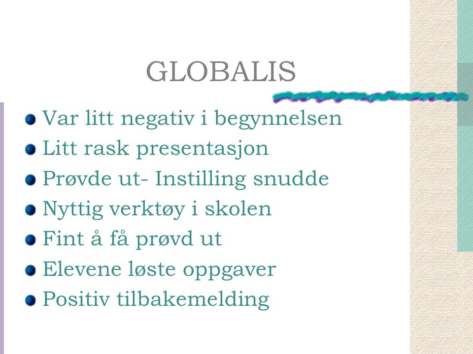 GLOBALIS Var litt negativ i begynnelsen Litt rask presentasjon