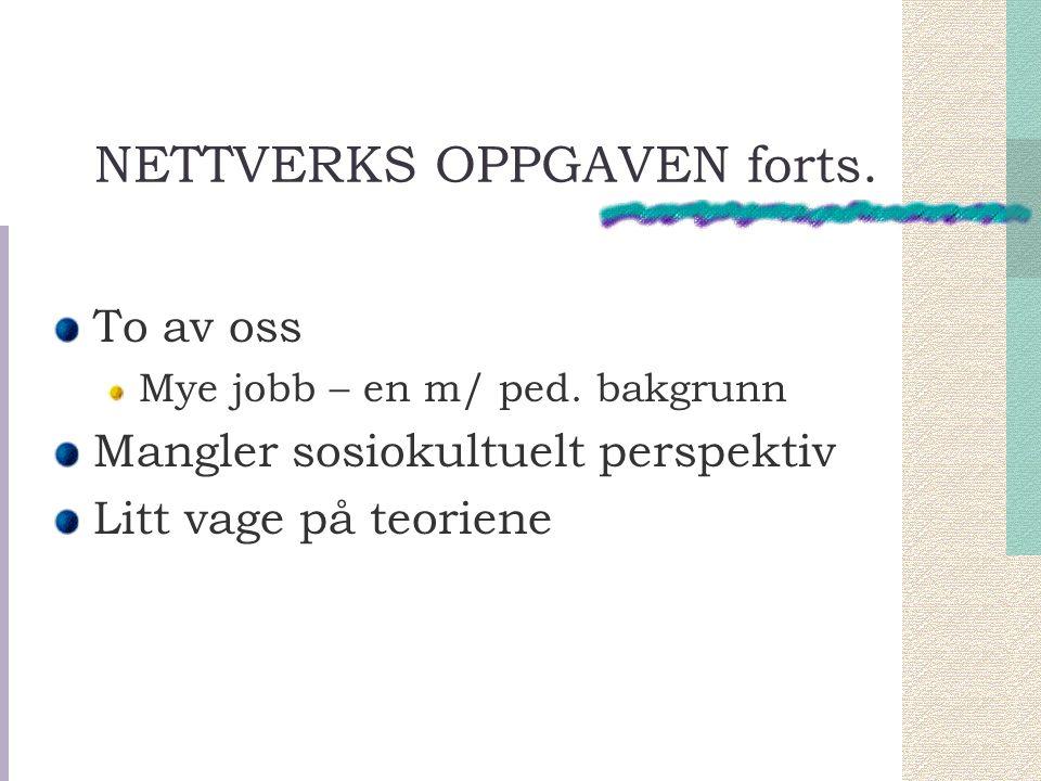 NETTVERKS OPPGAVEN forts.