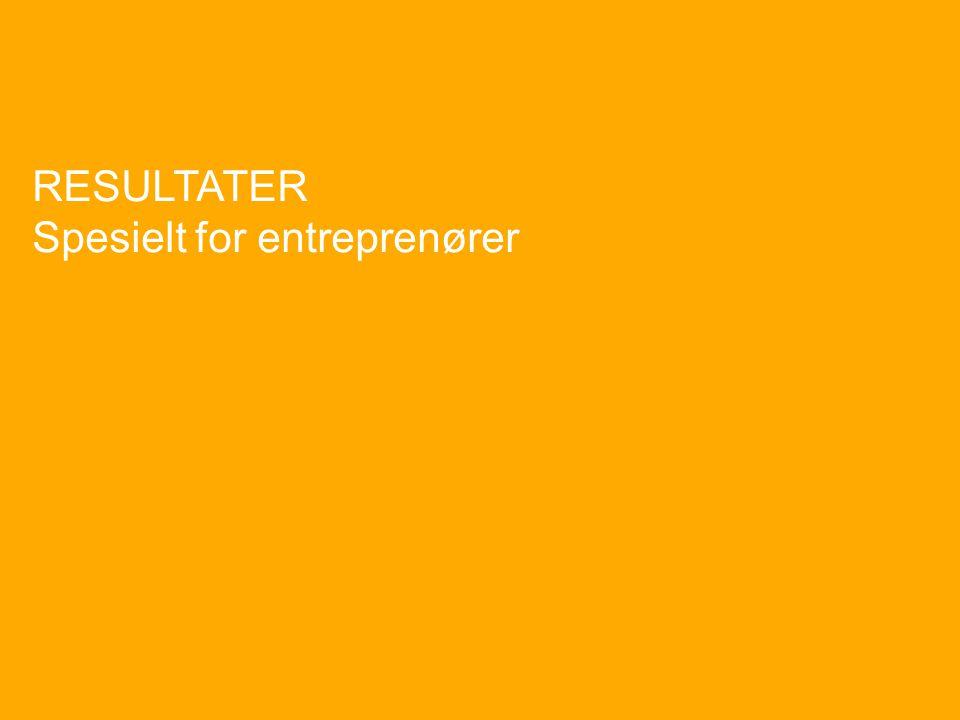 RESULTATER Spesielt for entreprenører