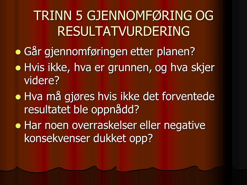 TRINN 5 GJENNOMFØRING OG RESULTATVURDERING