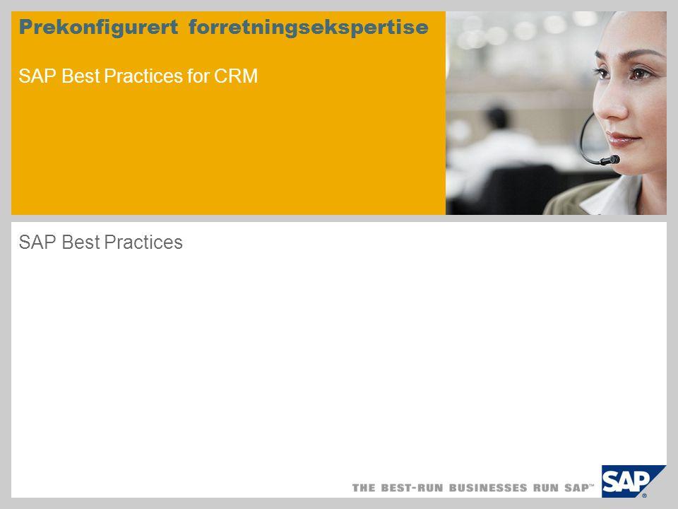 Prekonfigurert forretningsekspertise SAP Best Practices for CRM