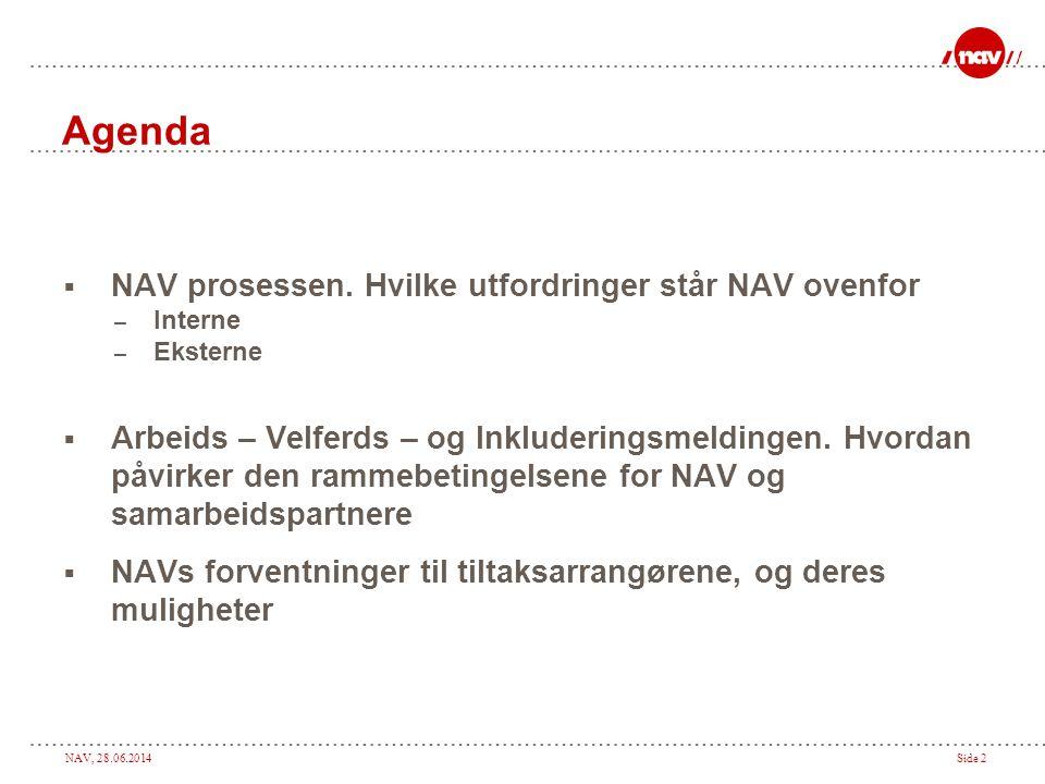 Agenda NAV prosessen. Hvilke utfordringer står NAV ovenfor
