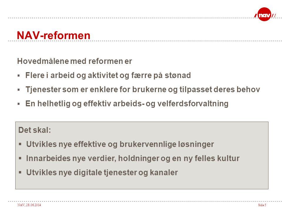 NAV-reformen Hovedmålene med reformen er