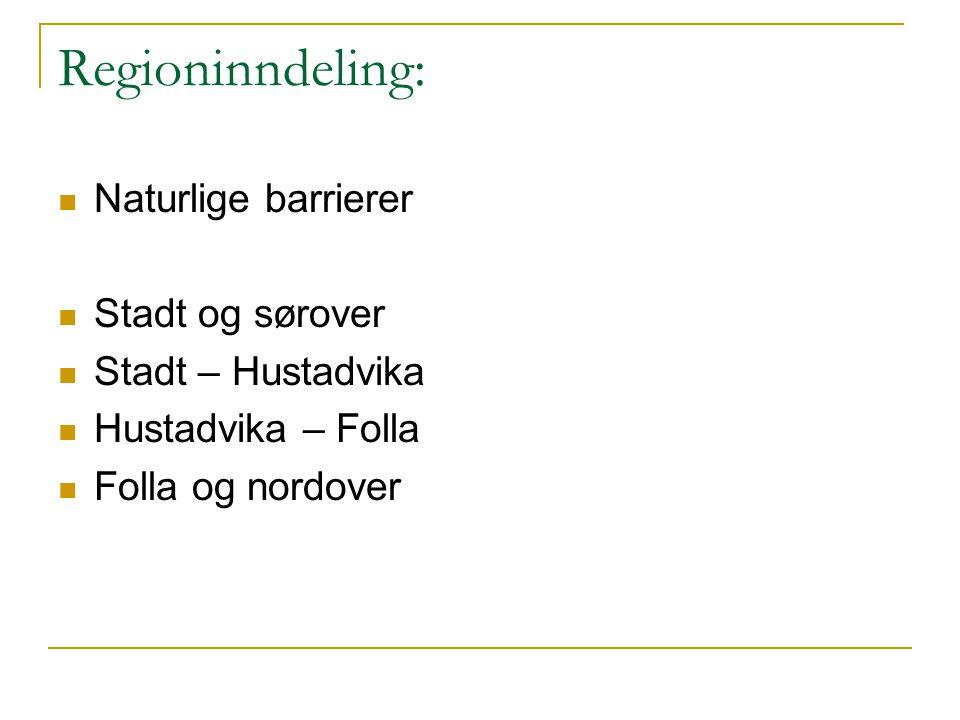 Regioninndeling: Naturlige barrierer Stadt og sørover