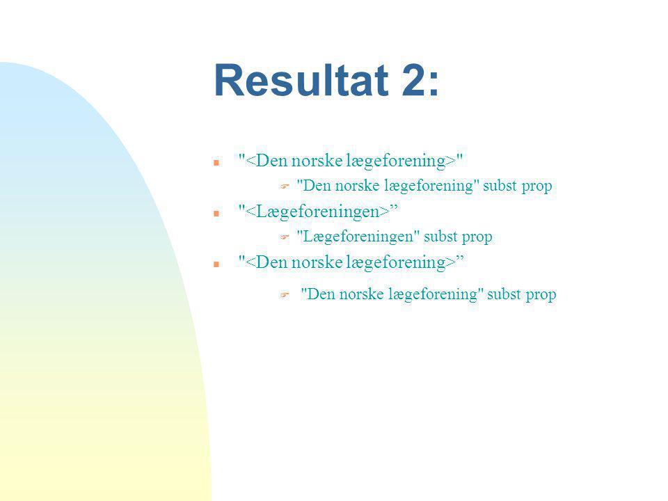 Resultat 2: <Den norske lægeforening> <Lægeforeningen>