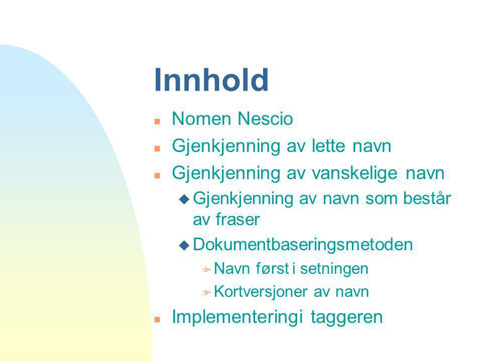 Innhold Nomen Nescio Gjenkjenning av lette navn