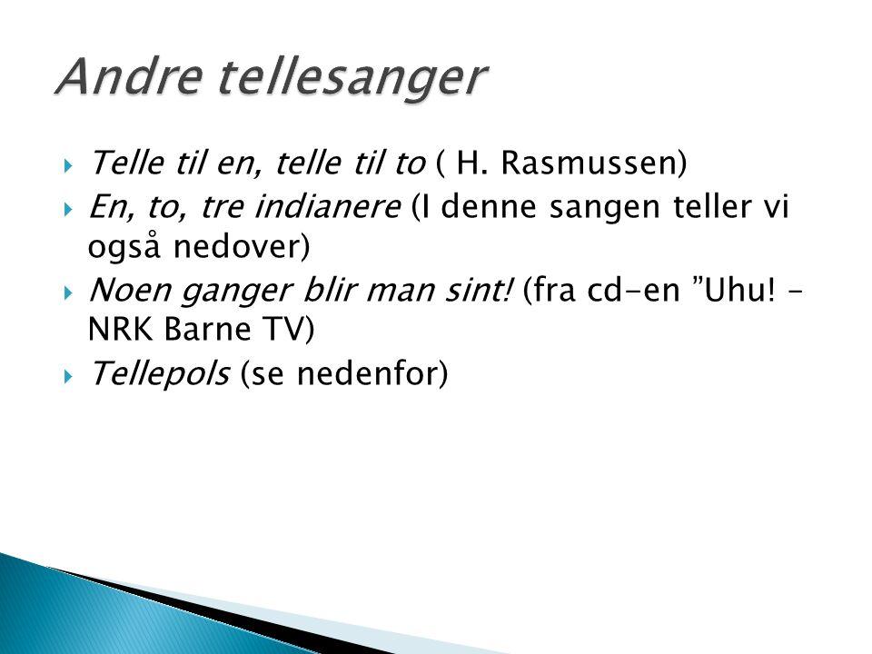 Andre tellesanger Telle til en, telle til to ( H. Rasmussen)