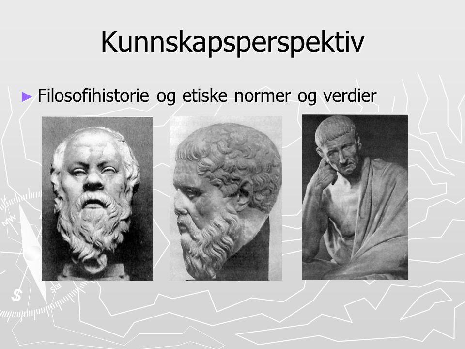 Kunnskapsperspektiv Filosofihistorie og etiske normer og verdier