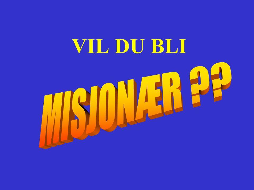 VIL DU BLI MISJONÆR