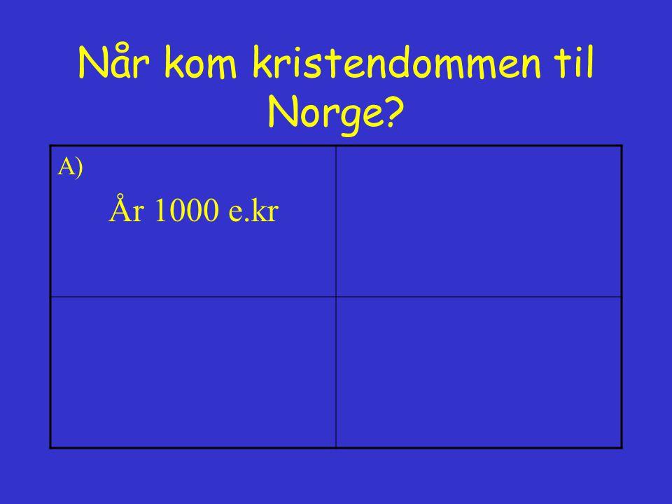 Når kom kristendommen til Norge