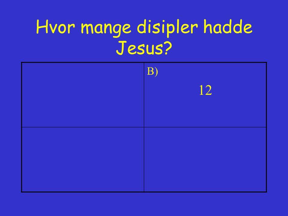 Hvor mange disipler hadde Jesus
