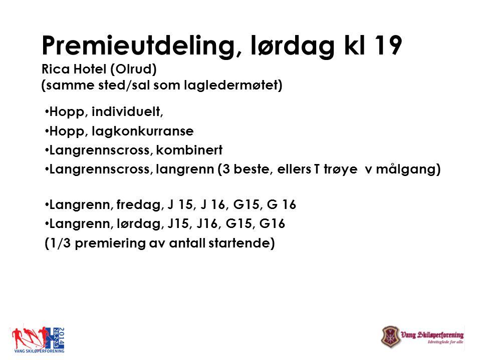 Premieutdeling, lørdag kl 19 Rica Hotel (Olrud) (samme sted/sal som lagledermøtet)