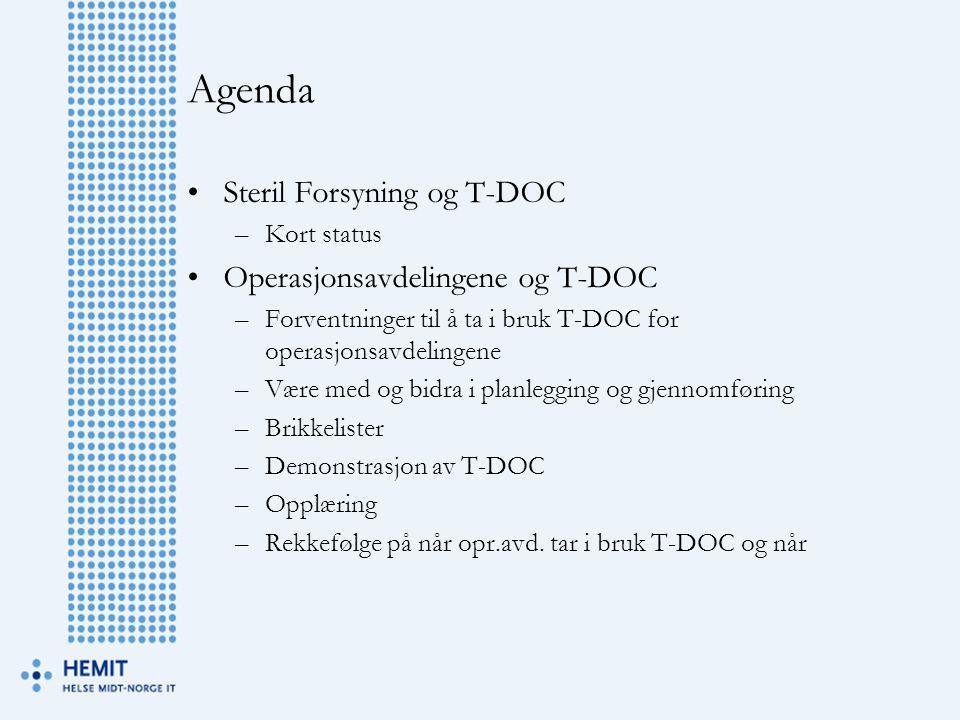 Agenda Steril Forsyning og T-DOC Operasjonsavdelingene og T-DOC
