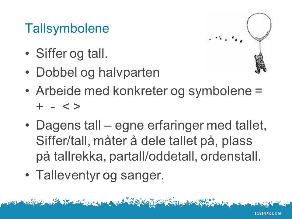 Tallsymbolene Siffer og tall. Dobbel og halvparten. Arbeide med konkreter og symbolene = + - < >