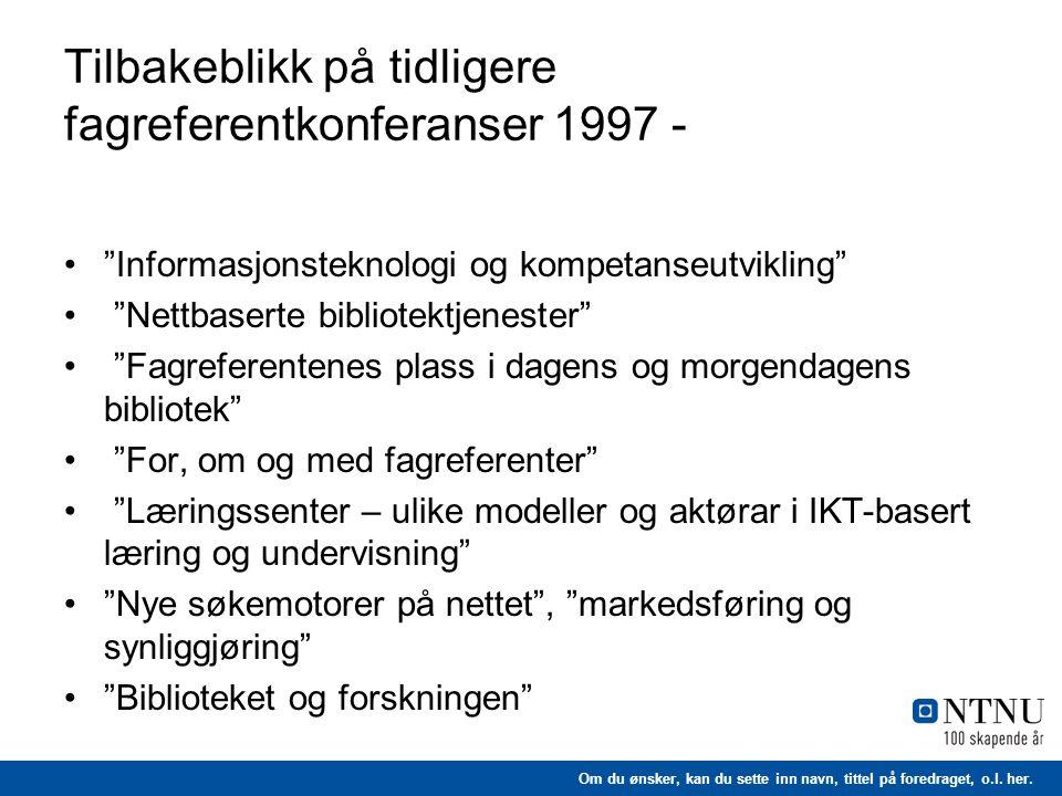Tilbakeblikk på tidligere fagreferentkonferanser 1997 -