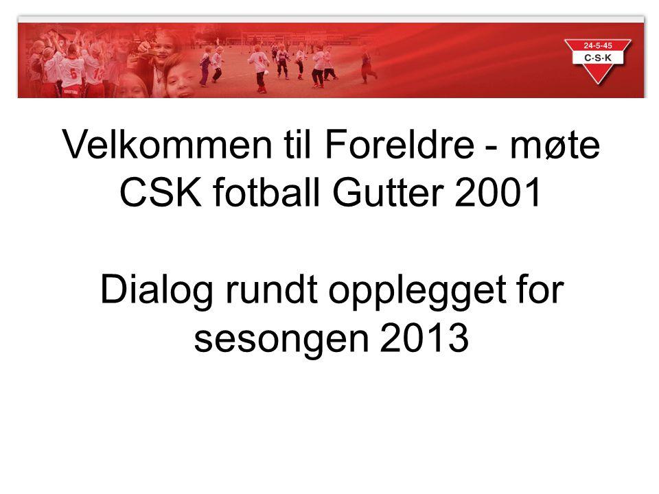 Velkommen til Foreldre - møte CSK fotball Gutter 2001