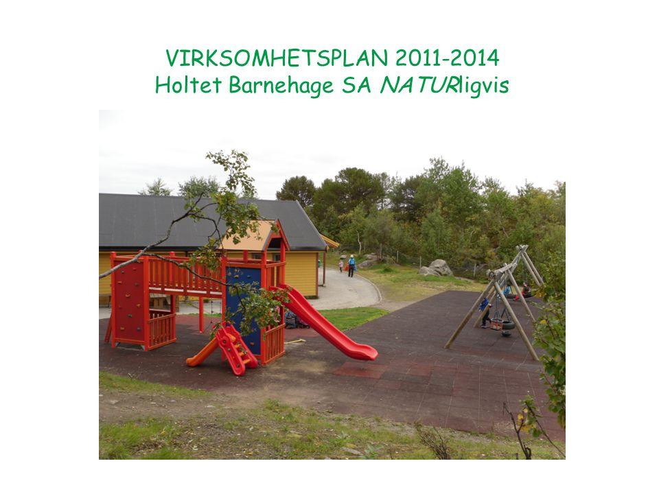 VIRKSOMHETSPLAN 2011-2014 Holtet Barnehage SA NATURligvis