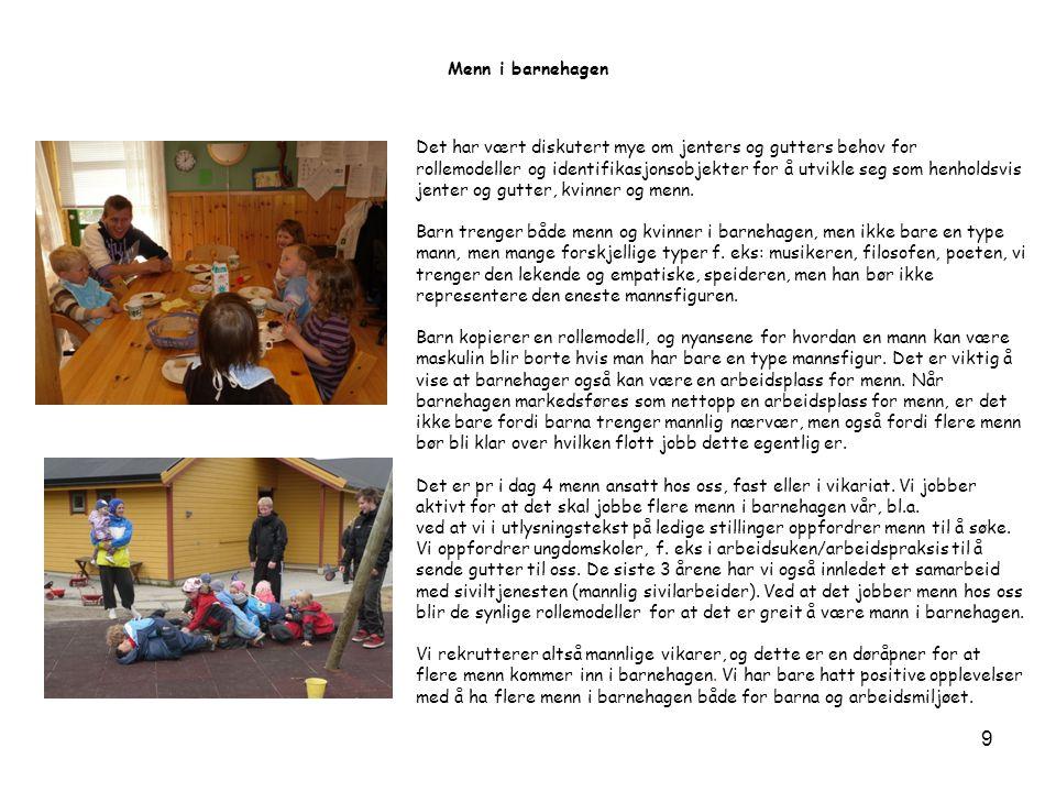 Menn i barnehagen Det har vært diskutert mye om jenters og gutters behov for.