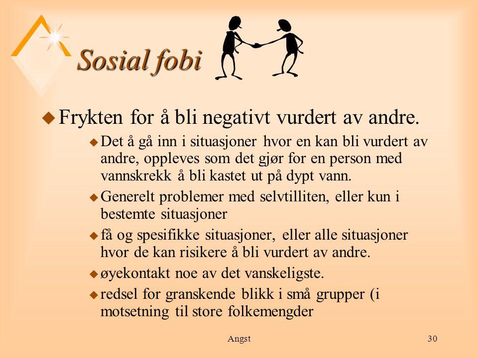 Sosial fobi Frykten for å bli negativt vurdert av andre.