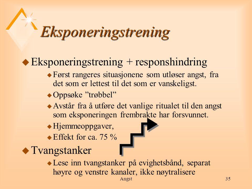 Eksponeringstrening Eksponeringstrening + responshindring Tvangstanker