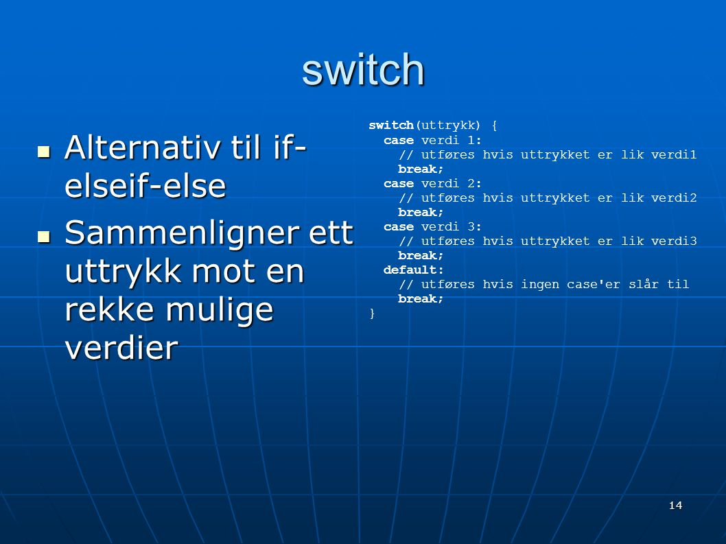 switch Alternativ til if-elseif-else
