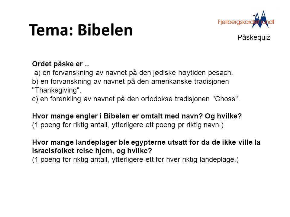 Tema: Bibelen Påskequiz Ordet påske er ..