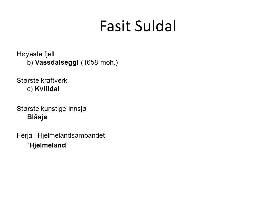 Fasit Suldal Høyeste fjell b) Vassdalseggi (1658 moh.)