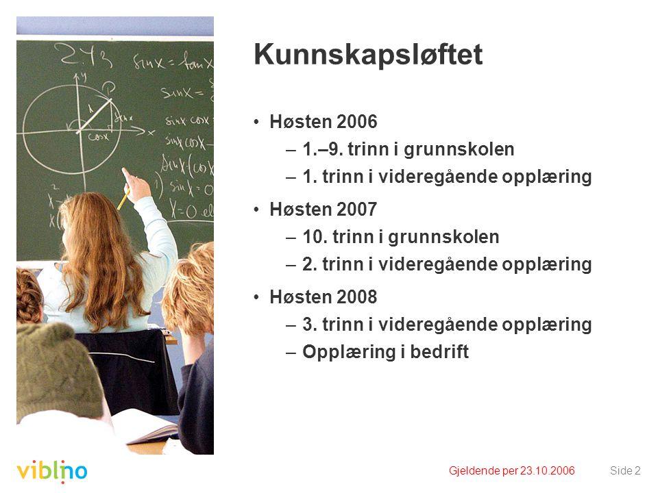 Kunnskapsløftet Høsten 2006 1.–9. trinn i grunnskolen