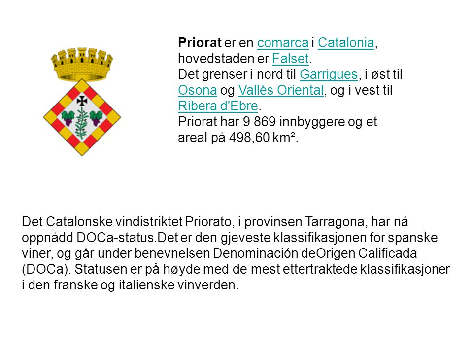 Priorat er en comarca i Catalonia, hovedstaden er Falset.