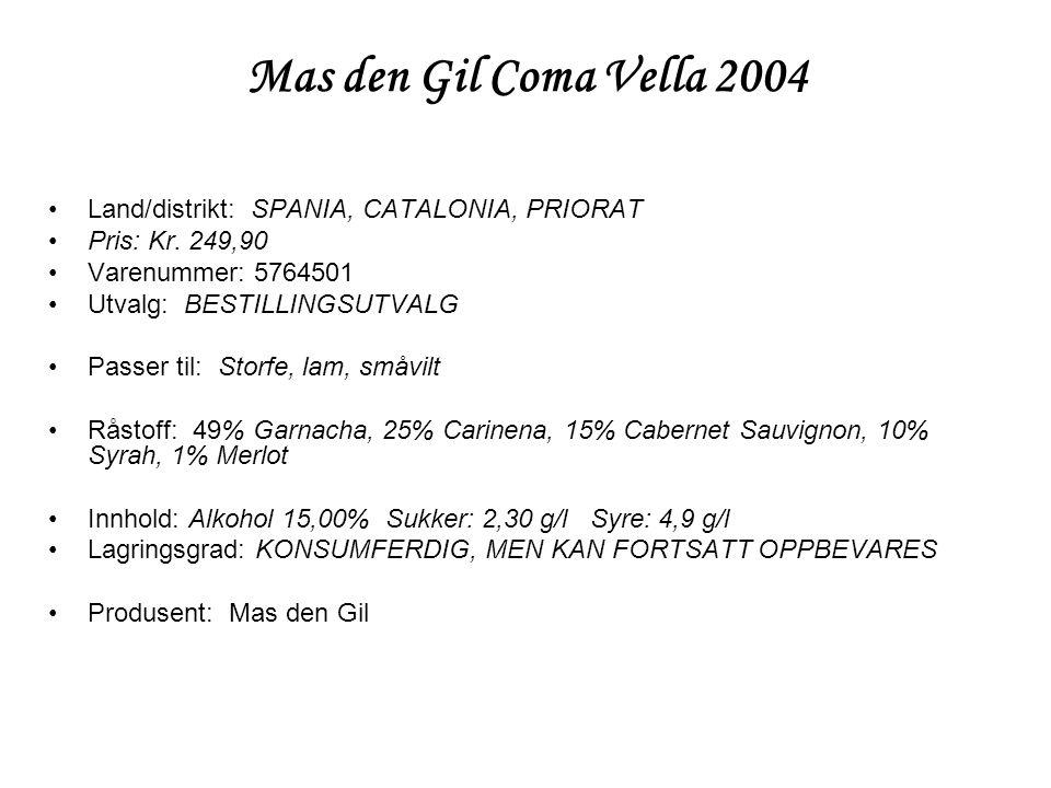 Mas den Gil Coma Vella 2004 Land/distrikt: SPANIA, CATALONIA, PRIORAT