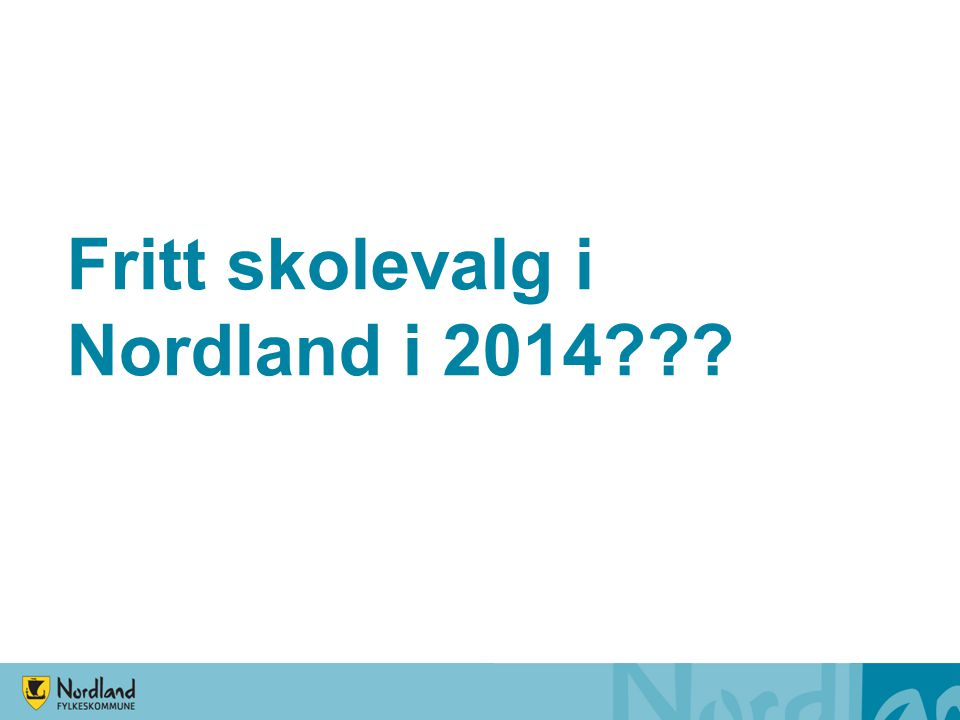 Fritt skolevalg i Nordland i 2014