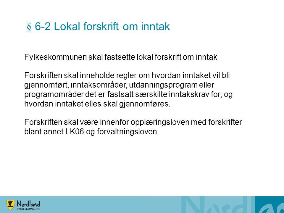 § 6-2 Lokal forskrift om inntak