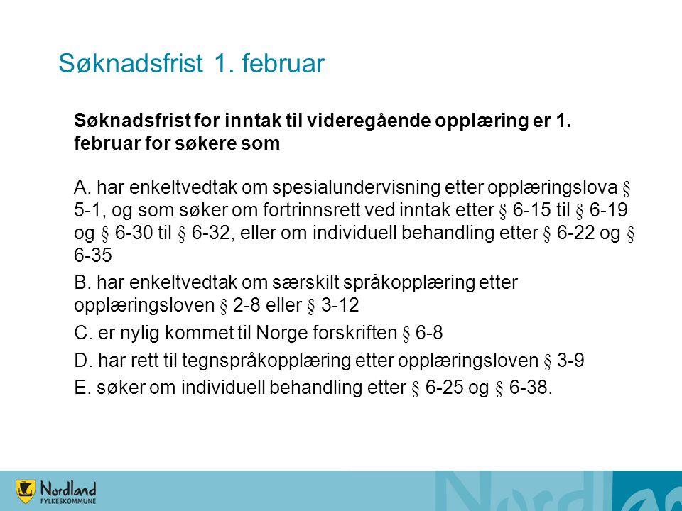 Søknadsfrist 1. februar Søknadsfrist for inntak til videregående opplæring er 1. februar for søkere som.